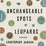 The Unchangeable Spots of Leopards | Kristopher Jansma