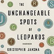 The Unchangeable Spots of Leopards | [Kristopher Jansma]