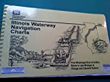 img - for Illinois Waterway navigation charts : from Mississippi River at Grafton, Illinois to Lake Michigan at Chicago and Calumet harbors (SuDoc D 103.66:IL 6/998) book / textbook / text book