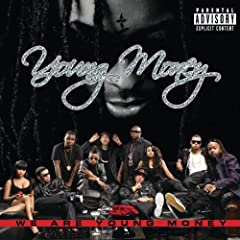 We Are Young Money (Explicit Version) [Explicit]