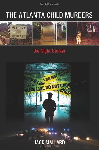 The Atlanta Child Murders: the Night Stalker