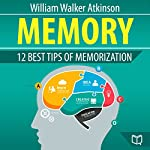 Memory: 12 Best Tips of Memorization | William Walker Atkinson