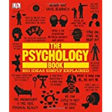The Psychology Book (Big Ideas Simply Explained) ~ Nigel C. Benson
