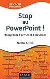 echange, troc Nicolas Beretti - Stop au PowerPoint ! Réapprenez à penser et à présenter