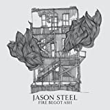 Fire Begot Ashby Jason Steel