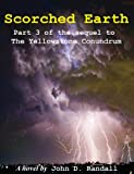 img - for Scorched Earth--Part 3: The sequel to The Yellowstone Conundrum (Is this the end?) book / textbook / text book