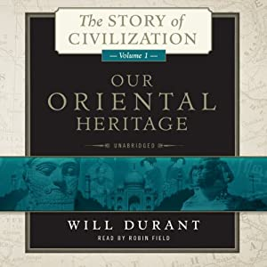 The Story of Civilization, Volume 1 (Re-Up) - Will Durant