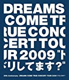 20th Anniversary DREAMS COME TRUE CONCERT TOUR 2009