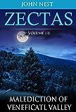 Zectas Volume III: Malediction of Veneficatl Valley