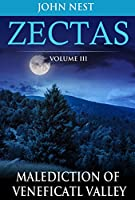 Zectas Volume III: Malediction of Veneficatl Valley