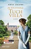 'Die Töchter der Tuchvilla: Roman (Die...' von 'Anne Jacobs'