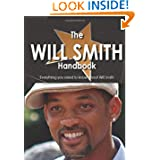 The Will Smith Handbook - Everything you need to know about Will Smith - Second Edition