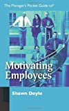 img - for The Manager's Pocket Guide to Motivating Employees (Manager's Pocket Guide Series) book / textbook / text book