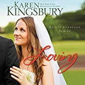 Loving: Bailey Flanigan, Book 4 | Karen Kingsbury