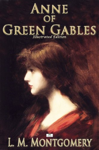 Lucy Maud Montgomery - Anne of Green Gables (Illustrated Edition) (English Edition)
