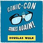 Comic-Con Strikes Again   Douglas Wolk