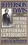 The Rise and Fall of the Confederate Government, Volume I (Rise & Fall of the Confederate Government)