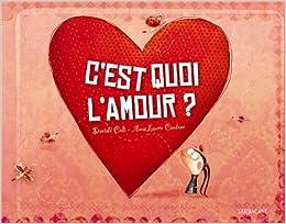 c 39 est quoi l 39 amour french edition 9782848654140 books. Black Bedroom Furniture Sets. Home Design Ideas