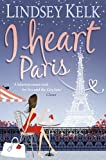 &#34;I Heart Paris&#34; av Lindsey Kelk
