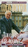 The Way Through the Woods (An Inspector Morse Mystery) (0804111421) by Colin Dexter