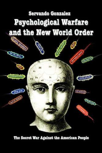 Psychological Warfare and the New World Order: The Secret War Against the American People: Servando Gonzalez: 9780932367235: Amazon.com: Books
