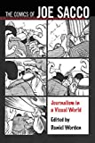 The Comics of Joe Sacco: Journalism in a Visual World (Critical Approaches to Comics Artists Series)