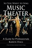 img - for So You Want to Sing Music Theater: A Guide for Professionals book / textbook / text book