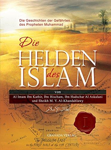 die-helden-des-islam-die-geschichten-der-gefahrten-des-propheten-muhammad