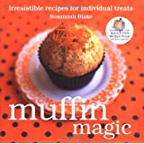 Muffin Magic: Irresistible Recipes for Individual Treats (Magic Baking Series)by Susannah Blake