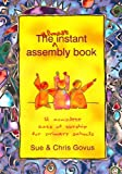 Sue Govus The Almost Instant Assembly Book: 12 Complete Acts of Worship for Primary Schools
