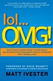 img - for lol...OMG!: What Every Student Needs to Know About Online Reputation Management, Digital Citizenship and Cyberbullying by Matt Ivester (2011-09-27) book / textbook / text book