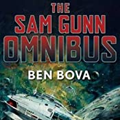 The Sam Gunn Omnibus, Volume 1 | [Ben Bova]