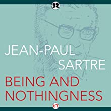 Being and Nothingness (       UNABRIDGED) by Jean-Paul Sartre Narrated by Pam Tierney