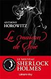 Sherlock Holmes - La maison de soie par Anthony Horowitz