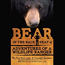 Bear in the Back Seat: Adventures of a Wildlife Ranger in the Great Smoky Mountains National Park - Volume 1 (       UNABRIDGED) by Kim DeLozier, Carolyn Jourdan Narrated by Carey Jones