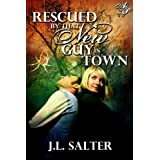 Rescued By That New Guy In Town ~ J.L. Salter