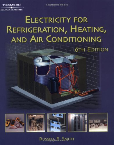 Electricity for Refrigeration, Heating and Air Conditioning - Delmar Cengage Learning - 0766873374 - ISBN:0766873374