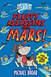 Fluffy Assassins from Mars! (Spacemutts)