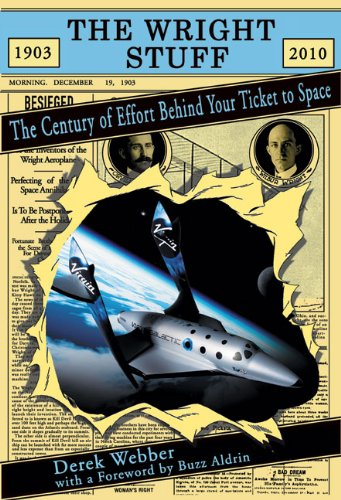 The Wright Stuff: The Century of Effort Behind Your Ticket to Space (Apogee Books Space Series)