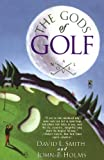 The Gods of Golf (0671547747) by Holms, John P.