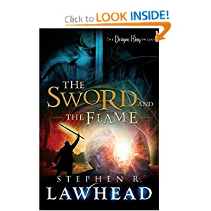 The Sword and the Flame (The Dragon King Trilogy) by Stephen R. Lawhead