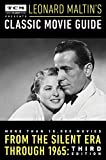 img - for Turner Classic Movies Presents Leonard Maltin's Classic Movie Guide: From the Silent Era Through 1965: Third Edition book / textbook / text book