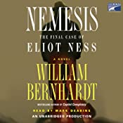 Nemesis: The Final Case of Eliot Ness | [William Bernhardt]