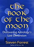 The Book of the Moon: Discovering Astrology's Lost Dimension (English Edition)