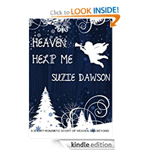 Free Kindle Book: Heaven Help Me, by Suzie Dawson, a romantic Christmas tale about Heaven and beyond.
