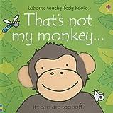 That's Not My Monkey... (Usborne Touchy-Feely Books) Fiona Watt