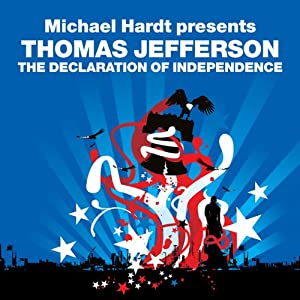 The Declaration of Independence (Revolutions Series): Michael Hardt Presents Thomas Jefferson | [Thomas Jefferson, Michael Hardt]