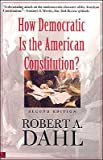 How Democratic is the American Constitution? Second Edition (0300095244) by Dahl, Robert A.