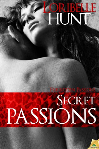 Secret Passions (Forbidden Passions) by Loribelle Hunt