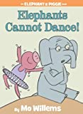 Elephants Cannot Dance! (Elephant & Piggie Books)